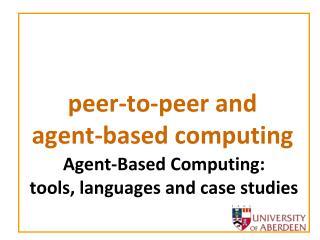 peer-to-peer and  agent-based computing