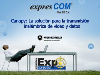Canopy: La solución para la transmisión inalámbrica de video y datos