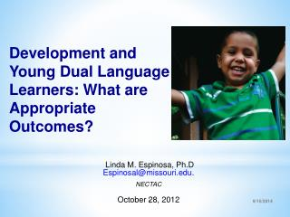 Development and Young Dual Language Learners: What are Appropriate Outcomes?