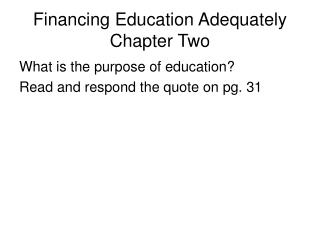 Financing Education Adequately  Chapter Two