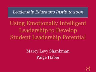 Using Emotionally Intelligent Leadership to Develop Student Leadership Potential