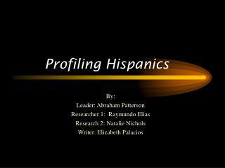 Profiling Hispanics