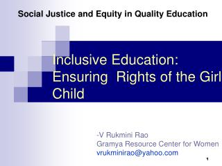 Inclusive Education: Ensuring  Rights of the Girl Child