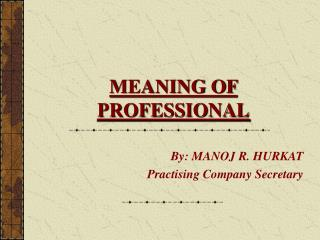 MEANING OF PROFESSIONAL