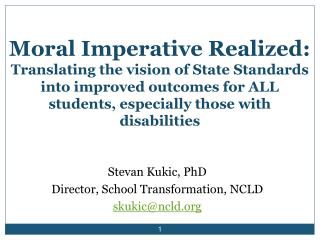 Stevan Kukic, PhD Director, School Transformation, NCLD skukic@ncld