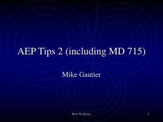 AEP Tips 2 (including MD 715)