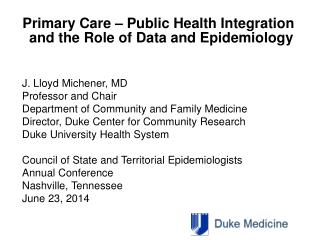 Primary Care – Public Health Integration                     and the Role of Data and Epidemiology