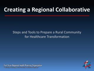 Creating a  Regional  C ollaborative