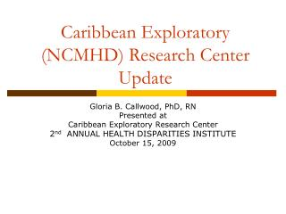 Caribbean Exploratory (NCMHD) Research Center Update