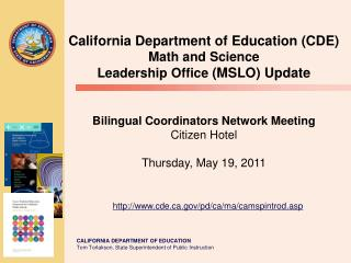 California Department of Education (CDE)  Math and Science  Leadership Office  (MSLO) Update