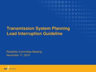 Transmission System Planning Load Interruption Guideline