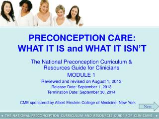 PRECONCEPTION CARE: WHAT IT IS and WHAT IT ISN� T