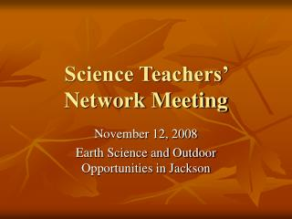 Science Teachers' Network Meeting