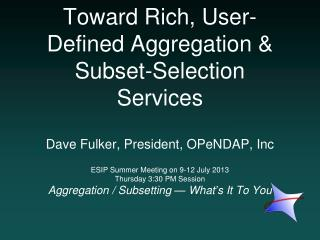 Toward Rich, User-Defined Aggregation & Subset-Selection Services
