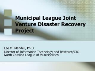 Municipal League Joint Venture Disaster Recovery Project