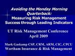Avoiding the Monday Morning Quarterback: Measuring Risk Management Success through Leading Indicators