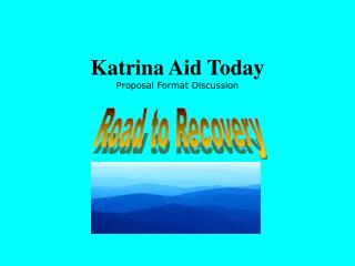 Katrina Aid Today Proposal Format Discussion