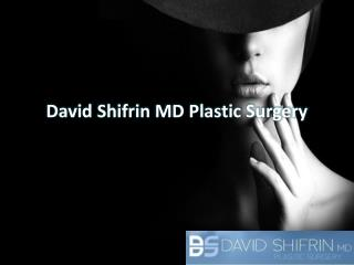 Dr. David Shifrin Plastic Surgery Services