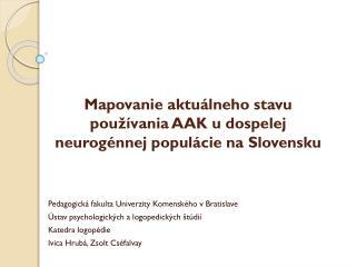 Mapovanie aktuálneho stavu používania AAK u dospelej neurogénnej populácie na Slovensku