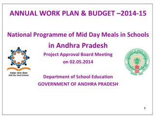 ANNUAL WORK PLAN & BUDGET –2014-15 National Programme of Mid Day Meals in Schools