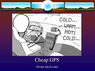 Cheap GPS (From xkcd)