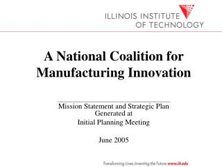 A National Coalition for Manufacturing Innovation