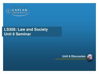 LS308: Law and Society Unit 6 Seminar