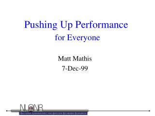 Pushing Up Performance for Everyone