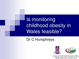 Is monitoring childhood obesity in Wales feasible?