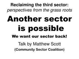 Reclaiming the third sector: perspectives from the grass roots