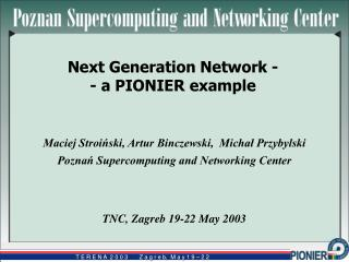 Next Generation Network -  - a PIONIER example