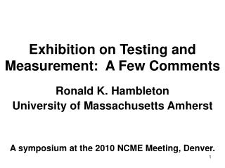 Exhibition on Testing and Measurement:  A Few Comments