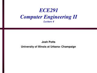 ECE291 Computer Engineering II Lecture 4