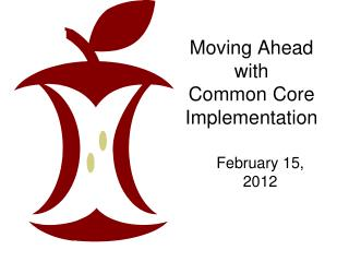 Moving Ahead with  Common Core Implementation