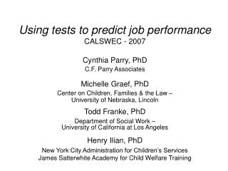 Using tests to predict job performance CALSWEC - 2007