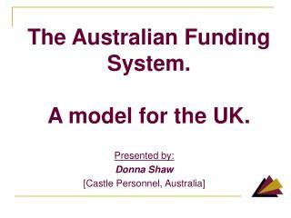 The Australian Funding System. A model for the UK.