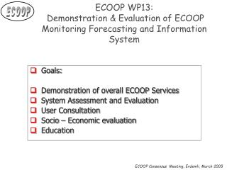 ECOOP WP13:  Demonstration & Evaluation of ECOOP Monitoring Forecasting and Information System