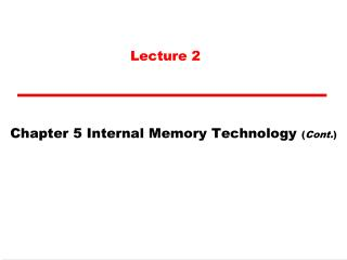 Chapter 5 Internal Memory Technology  ( Cont. )