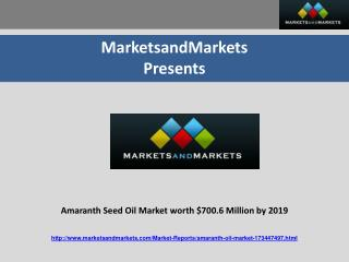 Amaranth Seed Oil Market worth $700.6 Million by 2019