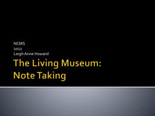 The Living Museum: Note Taking