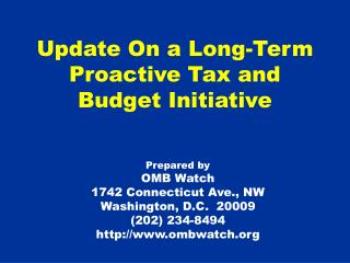 Update On a Long-Term Proactive Tax and Budget Initiative