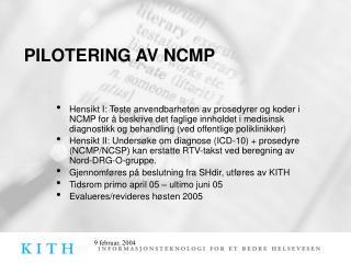 PILOTERING AV NCMP