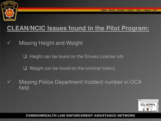 CLEAN/NCIC Issues found in the Pilot Program:     Missing Height and Weight