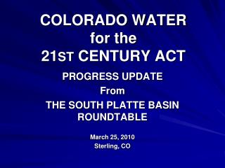 COLORADO WATER  for the 21 ST  CENTURY ACT