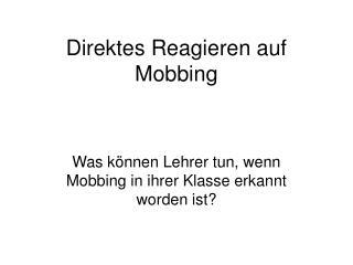 Direktes Reagieren auf Mobbing