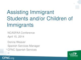 Assisting Immigrant Students and/or Children of Immigrants