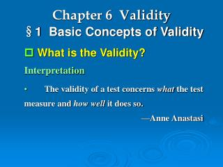 Chapter 6  Validity §1 Basic Concepts of Validity