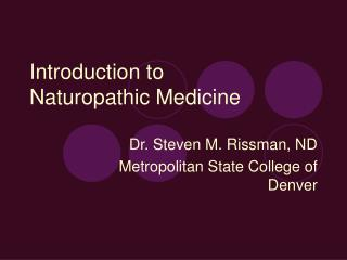 Introduction to  Naturopathic Medicine