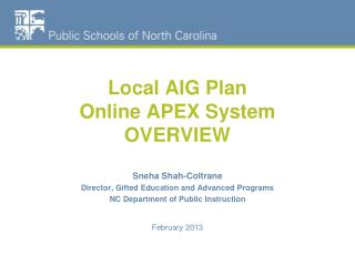 Local AIG Plan Online APEX System  OVERVIEW