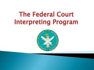 The Federal Court Interpreting Program